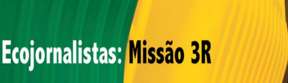 Missão 3R: Ecojornalistas